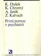 K.Dušek a kolektív-První pomoc v psychiatrii