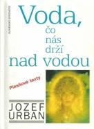 Jozef Urban-Voda, čo nás drží nad vodou