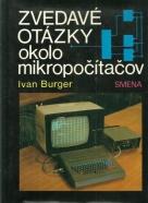 Ivan Burger-Zvedavé otázky okolo mikropočítačov