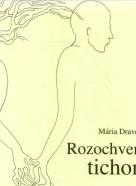 Mária Dravecká-Rozochvená tichom