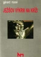 G.Rossé-Ježišov výkrik na kríži