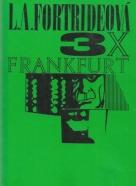L.A.Fortrideová-3 x Frankfurt