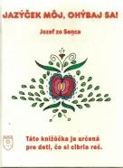 Jozef zo Senca-Jazýček môj, ohýbaj sa!