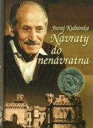 Juraj Kubánka-Návraty do nenávratna