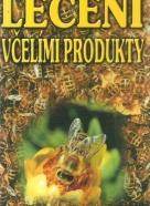 kolektív-Léčení včelími produkty