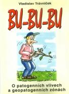 V.Trávniček-Bu-Bu-Bu / o patogenních zónach
