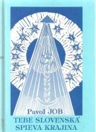 Pavol Job-Tebe Slovenská spieva krajina