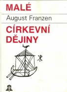 A.Franzen-Malé církevní dějiny