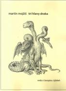 Matin Mojžiš-Tri hlavy draka