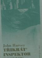 John Harvey-Třikrát inspektor Resnick
