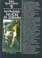 Ivo Hrubíšek-Na kole za zdravím