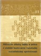 Acta Iuridica Cassoviensia 11: Aktuálne otázky štátu a práva v období budovania rozvinutej socialistickej spoločnosti