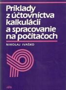 N.Ivaško-Príklady z účtovníctva, kalkulácii a spracovanie na počítačoch