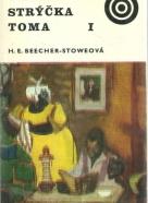 Harriet Beecherová - Chalúpka strýčka Toma I-II