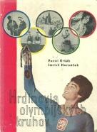 P.Kršák, I. Hornáček- Hrdinovia Olympijských kruhov