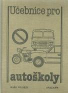 Kolektív- Učebnice pro autoškoly- technicka čásť
