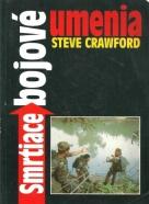 Steve Crawford- Smrtiace bojové umenia