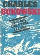 Charles Bukowski- Všechny řitě světa i ta má