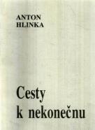 Anton Hlinka- Cesty k nekonečnu