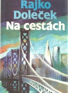 Rajko Doleček- Na cestách