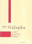 Ján Nálepka- Učiteľ partizán hrdina