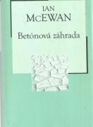 Ian McEwan - Betónová záhrada