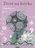 Marika Budayová- Život na krivke