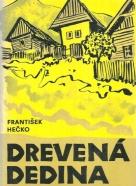František Hečko - Drevená dedina