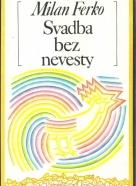 Milan Ferko - Svadba bez nevesty