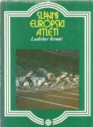 L.Krnáč- Slávni Európsky atléti