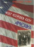 Kmeczkó István- Volt Egyszer Egy Amerika