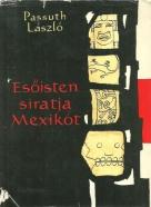 Passuth László- Esőisten siratja Mexikót