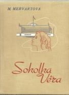 M.Mervartová- Sokolka Věra