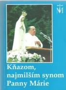 kolektív- Kňazom, najmilším synom Panny Márie