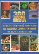 kolektív- 300 nej!!! 100 nejvetších objevu archeologie...