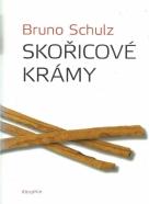 Bruno Schulz- Skořicové krámy