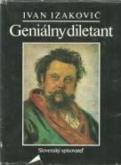 Ivan Izakovič- Geniálny diletant