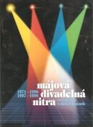 kolektív- Májová divadelná Nitra 1974-1990, 1997-1998