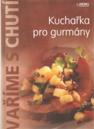 kolektív- Vaříme s chutí / Kuchařka pro gurmány