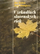 Ján Dubeň- V zrkadlách Slovenských riek