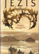 Walter Wangerin- Ježíš