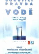P.C.Bragg- Šokující pravda o vodě
