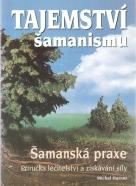Michal Harner- Tajemství šamanismu
