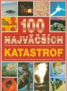 Kolektív autorov : 100 najväčších katastrof