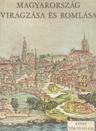 Varga Domokos- Magyarorszák Virágzása és Romlása