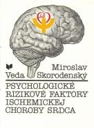 Miroslav Skorodenský - Psychologické rizikové faktory ischemickej choroby srdca