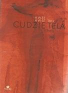 Hwee Tan- Cudzie telá v nás