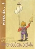 Jean Piaget- Psychlógia dieťaťa