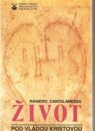 Raniero Cantalamessa- Život pod vládou Kristovou