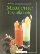 kolektív- Mixujeme bez alkoholu